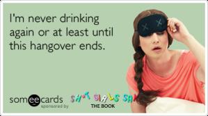 hangover-drinking-booze-sh-t-girls-say-ecards-someecards